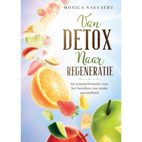 Van Detox naar Regeneratie  -  Monica Naeyaert -  Boek - Paperback